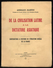 GERMAIN-MARTIN, DE LA CIVILISATION LATINE À LA DICTATURE ASIATIQUE  1937