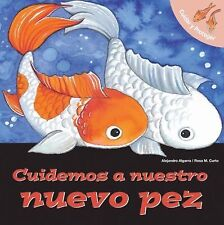 Cuidemos a nuestro nuevo pez: Let's Take Care of Our New Fish (Spanish-Language