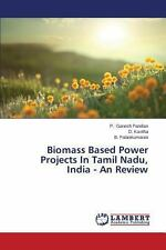 Biomass Based Power Projects in Tamil Nadu, India - an Review by...