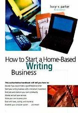 How to Start a Home-Based Writing Business, 3rd (Home-Based Business S-ExLibrary