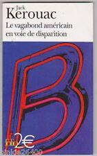 Jack Kerouac - Le vagabond américain en voie de disparition. folio . TBE
