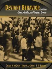 Deviant Behavior: Crime, Conflict, and Interest Groups (6th Edition)