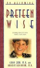 On Becoming Preteen Wise: Parenting Your Child from 8-12 Years