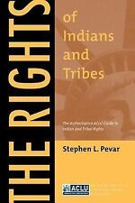 The Rights of Indians and Tribes: The Authoritative ACLU Guide to Indian and Tri