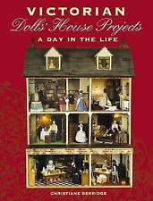 Victorian Dolls' House Projects: A Day in the Life-ExLibrary