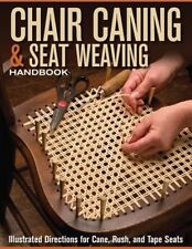 Chair Caning & Seat Weaving Handbook: Illustrated Directions for Cane, Rush, and