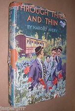 THROUGH THICK AND THIN. HAROLD AVERY. 1950s. HARDBACK IN DJ. SCHOOLBOYS STORY