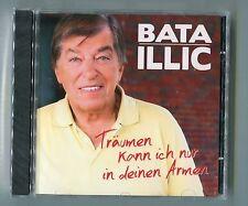 Bata Illic cd TRÄUMEN KANN ICH NUR IN DEINEN ARMEN © 2014 - neu EINGESCHWEISST