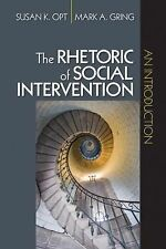 The Rhetoric of Social Intervention : An Introduction by Susan K. Opt and...