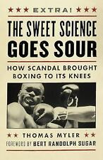 The Sweet Science Goes Sour: How Scandal Brought Boxing to Its Knees