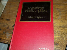 Logarithmic Video Amplifiers RIchard S. Hughes 1971 First Edition