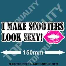 I MAKE SCOOTERS SEXY DECAL STICKER FUNNY NOVELTY BUMPER STICKERS CAR TRUCK RACE