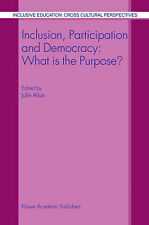 Inclusion, Participation and Democracy: What is the Purpose? (Inclusive Educatio