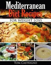 Healthy Meals Made Easily Ser.: Mediterranean Diet Recipes for Weight Loss by...