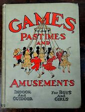 Games, Pastimes and Amusements for Boys & Girls 1906 Garman ILLUSTRATED