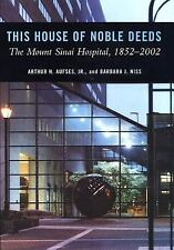 This House of Noble Deeds: The Mount Sinai Hospital, 1852-2002, Niss, Barbara, A