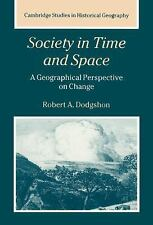 Society in Time and Space: A Geographical Perspective on Change (Cambridge Studi