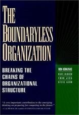 The Boundaryless Organization: Breaking the Chains of Organizational Structure (