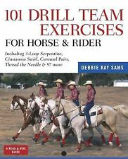 101 Drill Team Exercises for Horse & Rider: Including 3-Loop Surpentine, Cinnamo