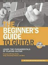 The Beginner's Guide to Guitar: Learn the Fundamentals of Playing Guitar (String