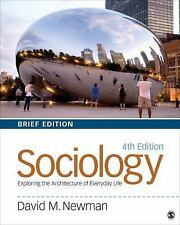 Sociology: Exploring the Architecture of Everyday Life, Brief Edition, Newman, D