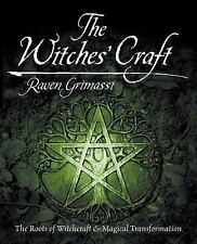 The Witches' Craft : The Roots of Witchcraft and Magical Transformation by...
