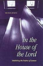In the House of the Lord: Inhabiting the Psalms of Lament-ExLibrary