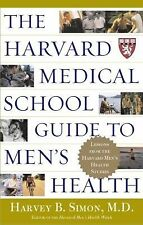 The Harvard Medical School Guide to Men's Health: Lessons from the Harvard Men's