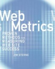 Web Metrics : Proven Methods for Measuring Web Site Success by Jim Sterne...