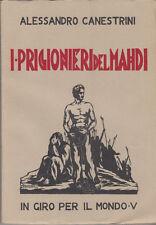 COLONIALISMO CANESTRINI ALESSANDRO I PRIGIONIERI DEL MAHDI 1933