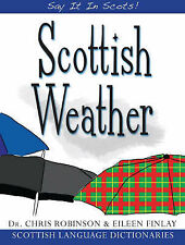 """Scottish Weather (Say It in Scots!), Eileen Finlayson, Chris Robinson, """"AS NEW"""""""
