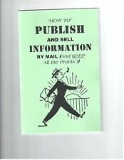 How to Publish & Sell Information by mail order( And Keep all the profits)