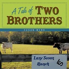 A Tale of Two Brothers by Susan Webb (2012, Paperback)