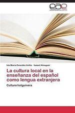 La Cultura Local en la Ense�anza Del Espa�ol Como Lengua Extranjera by...
