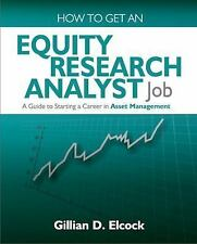 How to Get an Equity Research Analyst Job : A Guide to Starting a Career in...