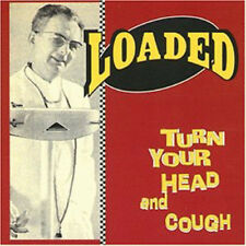 LOADED Turn your head and cough CD (2000 Elmo)