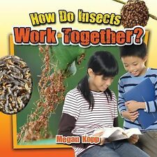 How Do Insects Work Together? by Megan Kopp (2015, Hardcover)