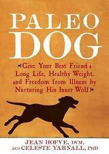 Paleo Dog: Give Your Best Friend a Long Life, Healthy Weight, and Free-ExLibrary