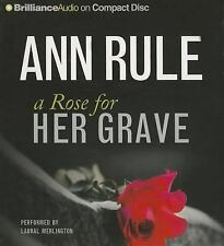 Ann Rule's Crime Files: A Rose for Her Grave : And Other True Cases 1 by Ann...