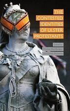 The Contested Identities of Ulster Protestants (2015, Hardcover)