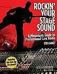 Rockin' Your Stage Sound : Music Pro Guides by Rob Gainey (2010, Paperback)