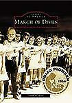 Images of America: March of Dimes by David W. Rose (2003, Paperback)