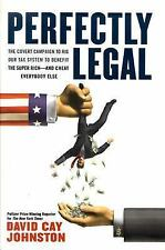 Perfectly Legal: The Covert Campaign to Rig Our Tax System to Benefit the Super