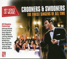 MY KIND OF MUSIC CROONERS & SWOONERS - 2 CD BOX SET THE FINEST OF ALL TIME