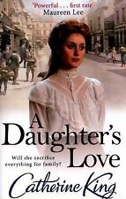 A Daughter's Love by Catherine King (2016, Paperback)