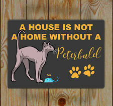 Peterbald Cat Sign | Lightweight | A House is not a Home without A Peterbald