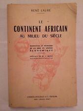 LE CONTINENT AFRICAIN AU MILIEU DU SIECLE 1952 RENE COLONIALISME AFRIQUE