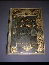 Mines spéléologie Caustier Les entrailles de la terre Vuibert/Nony 1902 reliure