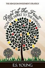 Root of the Fruit: From the Heart to the Harvest by Young, E. S. -Paperback