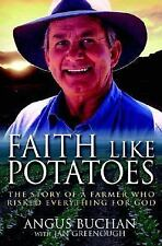 Faith Like Potatoes-Use new #6335: The Story of a Farmer Who Risked Everything f